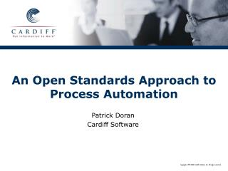 An Open Standards Approach to Process Automation