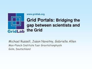 Grid Portals:  Bridging the gap between scientists and the Grid