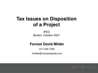 Tax Issues on Disposition of a Project IPED Boston, October 2007