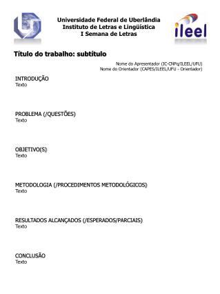 Universidade Federal de Uberlândia Instituto de Letras e Lingüística I Semana de Letras