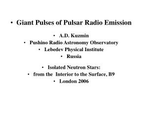 Giant Pulses of Pulsar Radio Emission A.D. Kuzmin  Pushino Radio Astronomy Observatory