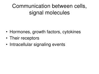 Communication between cells, signal molecules