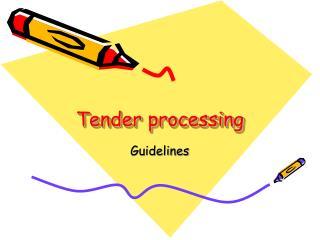 Tender processing