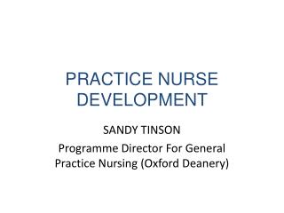 PRACTICE NURSE DEVELOPMENT