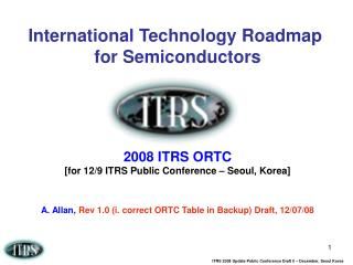 International Technology Roadmap  for Semiconductors 2008 ITRS ORTC