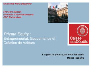 Private Equity  : Entrepreneuriat, Gouvernance et  Création de Valeurs