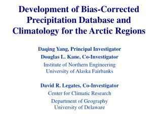 Development of Bias-Corrected Precipitation Database and Climatology for the Arctic Regions
