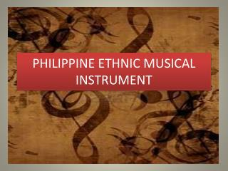 PHILIPPINE ETHNIC MUSICAL INSTRUMENT