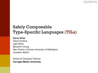 Safely  Composable Type-Specific Languages  (TSLs)