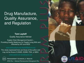 Drug Manufacture, Quality Assurance,  and Regulation