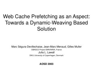 Web Cache Prefetching as an Aspect: Towards a Dynamic-Weaving Based Solution