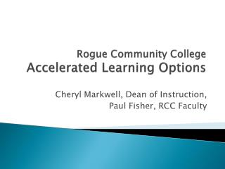 Rogue Community College  Accelerated Learning Options