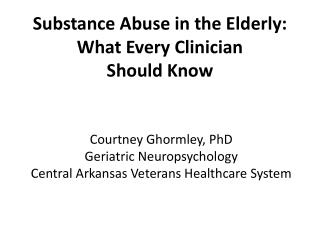 Substance Abuse in the Elderly: What Every Clinician  Should Know