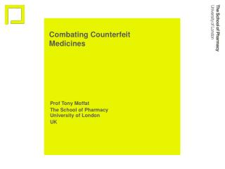 Combating Counterfeit Medicines