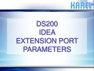 DS200  IDEA  EXTENSION PORT PARAMETERS