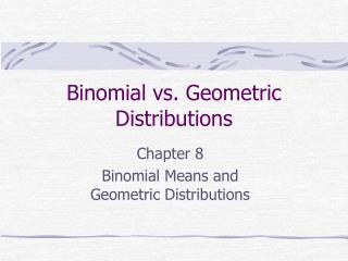 Binomial vs. Geometric Distributions
