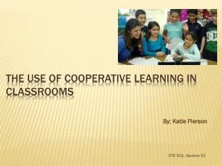 The use of Cooperative Learning in Classrooms