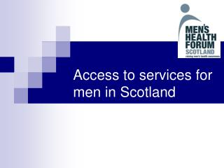 Access to services for men in Scotland