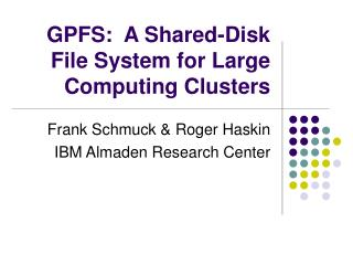 GPFS:  A Shared-Disk File System for Large Computing Clusters