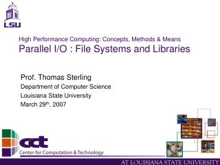 High Performance Computing: Concepts, Methods & Means Parallel I/O : File Systems and Libraries