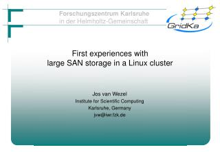 First experiences with  large SAN storage in a Linux cluster
