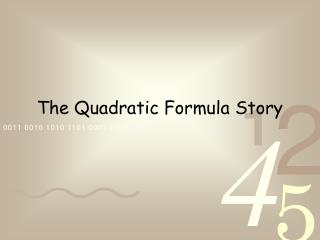 The Quadratic Formula Story