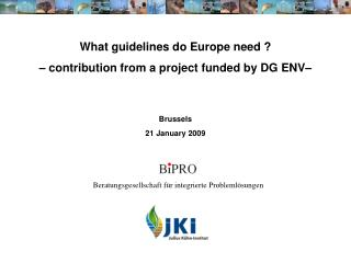 What guidelines do Europe need ?  – contribution from a project funded by DG ENV– Brussels