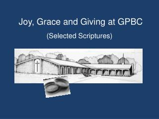 Joy, Grace and Giving at GPBC (Selected Scriptures)