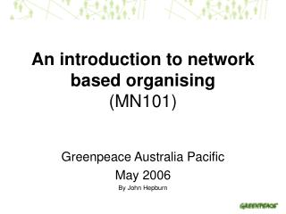 An introduction to network based organising (MN101)