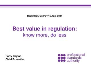 Best value in regulation: know more, do  less