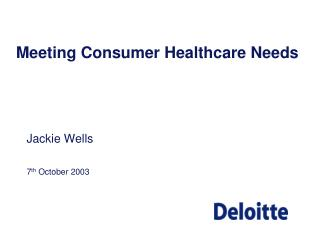 Meeting Consumer Healthcare Needs