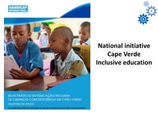 National initiative Cape Verde Inclusive education