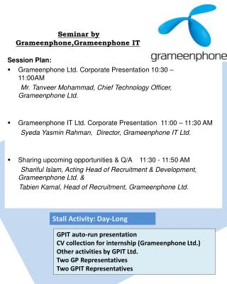 Session Plan: Grameenphone  Ltd. Corporate Presentation 10:30 – 11:00AM