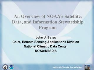 An Overview of NOAA's Satellite, Data, and Information Stewardship Program