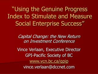 """Using the Genuine Progress Index to Stimulate and Measure Social Enterprise Success"""