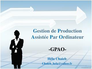 G estion de  P roduction  A ssistée  P ar  O rdinateur -GPAO-