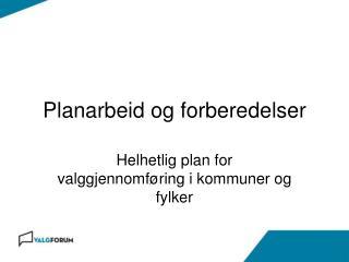 Planarbeid og forberedelser