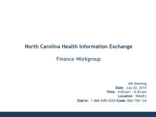 4th Meeting Date :  July 22, 2010 Time :  4:00 pm – 6:30 pm Location :  WebEx