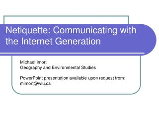 Netiquette: Communicating with the Internet Generation