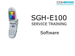 SGH-E100 SERVICE TRAINING Software