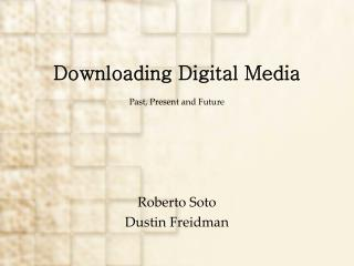 Downloading Digital Media