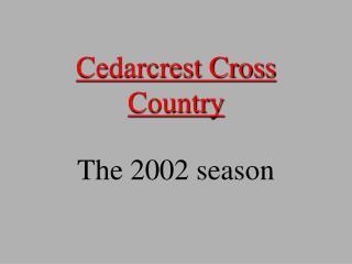 Cedarcrest Cross Country