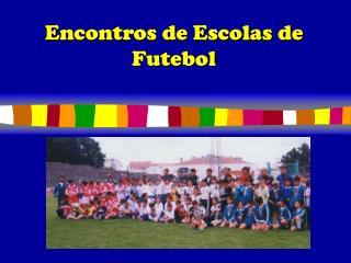 Encontros de Escolas de Futebol