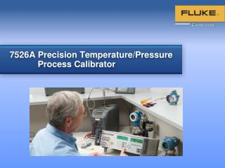 7526A Precision Temperature/Pressure Process Calibrator