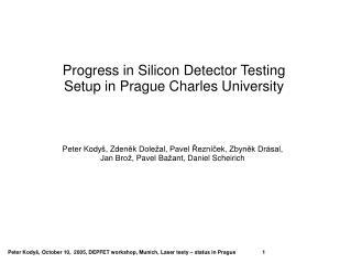 Progress in Silicon Detector Testing Setup in Prague Charles University