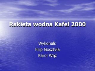 Rakieta wodna Kafel 2000