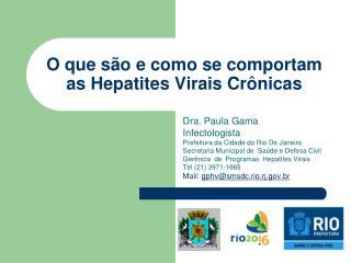 O que s�o e como se comportam as Hepatites Virais Cr�nicas