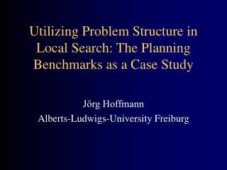 Utilizing Problem Structure in Local Search: The Planning Benchmarks as a Case Study