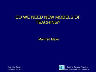 DO WE NEED NEW MODELS OF TEACHING?