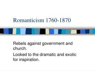 Romanticism 1760-1870